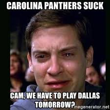 Panthers Suck Meme - carolina panthers suck cam we have to play dallas tomorrow
