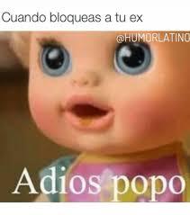 Popo Meme - cuando bloqueas a tu ex humorlatino adios popo meme on me me