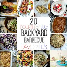 simply scratch 20 fourth of july backyard barbecue favorites