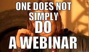 Webinar Meme - webinar shebinar quickmeme