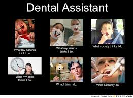 True Life Meme Generator - dental assistant meme generator what i do dental