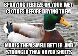 Febreze Meme - spraying febreze on your wet clothes before drying them makes them