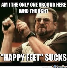 Happy Feet Meme - happy feet smells like feet by recyclebin meme center