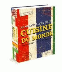 livre de cuisine du monde le grand livre de la cuisine du monde 480 hachette decitre