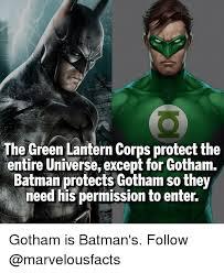 Batman Green Lantern Meme - the green lantern corps protectthe entire universe except for gotham