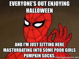 Spiderman Meme Masturbating - everyone s out enjoying halloween and i m just sitting here