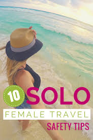 Ten Essential Tips For Solo Female Travelers U2022 The Blonde Abroad