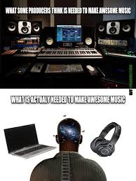 Music Producer Meme - producer memes gotta realize what you need you already facebook