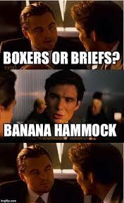 Banana Hammock Meme - inception meme imgflip