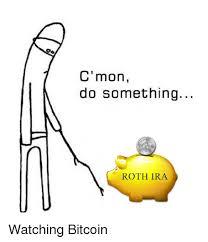 Ira Meme - 25 best memes about roth ira roth ira memes