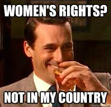 Womens Rights Memes - women s rights not in my country don draper doesnt give a fuck