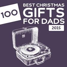 cool gifts for dads 135 best christmas gifts for dads of 2017 christmas gifts dads