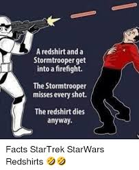 Red Shirt Star Trek Meme - a redshirt and a stormtrooper get into a firefight the stormtrooper