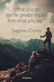 quotes about leadership and helping others what you do has far greater impact than what you say