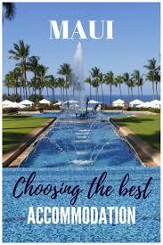 best 25 maui accommodation ideas on pinterest maui hotels best