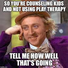 Therapist Meme - play therapy works play therapy techniques pinterest therapy