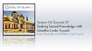 Seeking Vimeo S04e07 Seeking Sacred Knowledge With Ustadha Ayyash On Vimeo