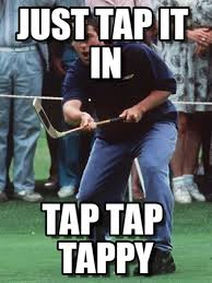 Happy Gilmore Meme - just tap it in happy gilmore meme on memegen