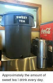 Sweet Tea Meme - 25 best memes about sweet tea sweet tea memes