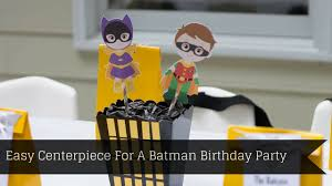 batman centerpieces how to make a centerpiece for a batman birthday party