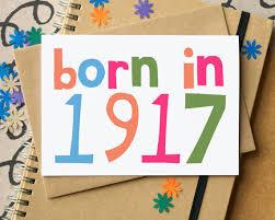 100th Birthday Card Born In 1917 Card 100th Birthday Card One Hundredth Birthday