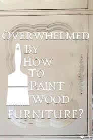 overwhelmed by how to paint wood furniture country design style