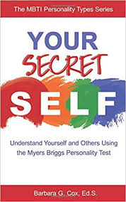 your secret self understand yourself and others using the myers