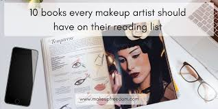 makeup artistry books 10 books every makeup artist should read makeup freedom