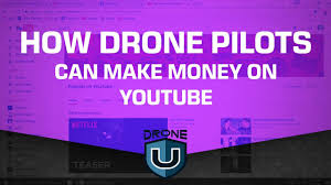 drone pilots can make money on youtube youtube