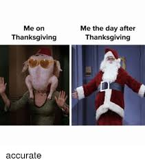 me on thanksgiving me the day after thanksgiving accurate