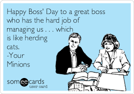 Happy Boss S Day Meme - happy boss day to a great boss who has the hard job of managing us