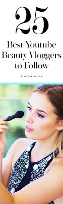 the 25 best you beauty vloggers stylecaster