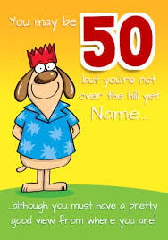 50th birthday cards 50th birthday card not the hill yet milestone birthday