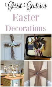 christian easter decorations centered easter decorations elizabeth clare