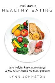 small steps to healthy eating lose weight have more energy feel