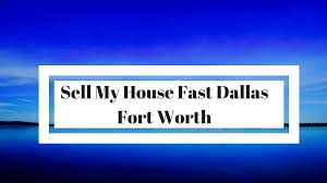 sell my house fast dallas fort worth sell your dfw house this week