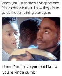Dumb Girl Meme - 25 best memes about dumb i love you and girl memes dumb i