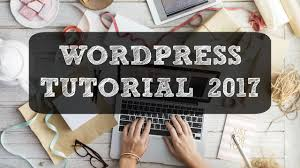tutorial wordpress blog wordpress blog tutorial blogging for beginners in 2017 youtube