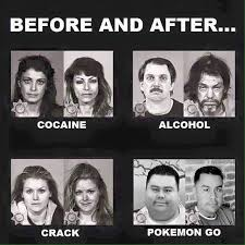 Any Drugs Or Alcohol Meme - before after pokémon go know your meme