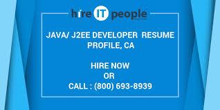 Sample Resume For Java J2ee Developer by Java J2ee Developer Resume Profile Ca Hire It People We Get