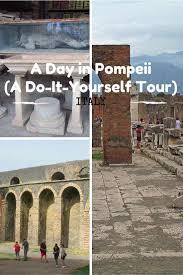 a day in pompeii a do it yourself pompeii tour