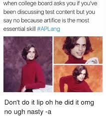 College Test Meme - when college board asks you if you ve been discussing test content