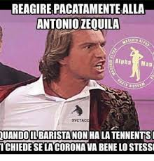Antonio Meme - reagirepacatamentealla antonio zequila alpha man 3yctacc