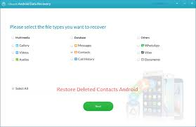 android restore how to recover deleted contacts from android phone memory