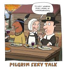 Happy Thanksgiving Pilgrims Pilgrim Talk Thanksgiving Joke Happy Thanksgiving Pilgrim