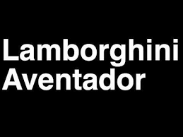 how to pronounce lamborghini aventador 2013 lp 700 4 sports car