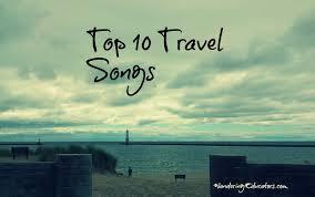travel songs images Top 10 travel songs wandering educators jpg