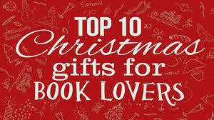 top 10 christmas gifts for book lovers 2014