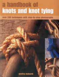 a handbook of knots and knot tying a practical guide to over 200