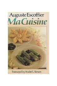 ma cuisine escoffier ma cuisine by auguste escoffier 9780600324423 ebay